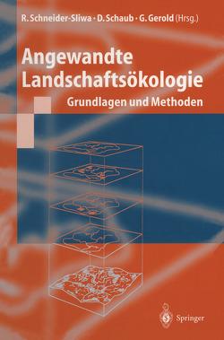 Angewandte Landschaftsökologie von Gerold,  G., Schaub,  D., Schneider-Sliwa,  R., Töpfer,  K.