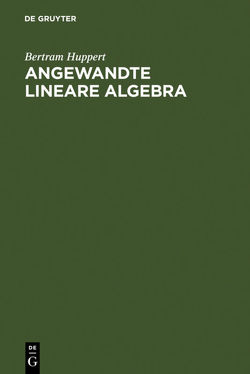 Angewandte Lineare Algebra von Huppert,  Bertram
