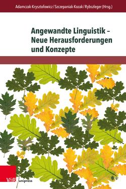 Angewandte Linguistik – Neue Herausforderungen und Konzepte von Adamczak-Krysztofowicz,  Sylwia, Rybszleger,  Paweł, Szczepaniak-Kozak,  Anna