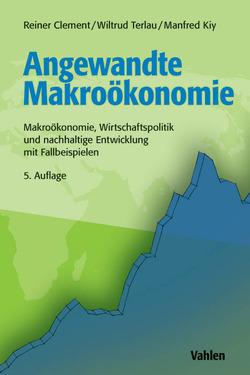 Angewandte Makroökonomie von Clement,  Reiner, Kiy,  Manfred, Terlau,  Wiltrud