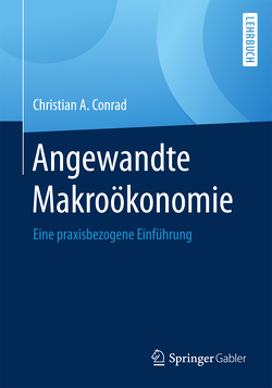 Angewandte Makroökonomie von Conrad,  Christian A.