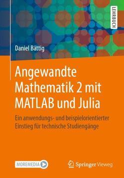 Angewandte Mathematik 2 mit MATLAB und Julia von Bättig,  Daniel
