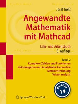 Angewandte Mathematik mit Mathcad. Lehr- und Arbeitsbuch von Trölß,  Josef