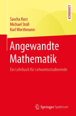 Angewandte Mathematik von Kurz,  Sascha, Stoll,  Michael, Worthmann,  Karl