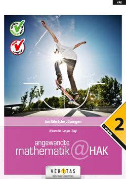 Angewandte Mathematik@HAK 2. Ausführliche Lösungen von Allerstorfer,  Christiane, Langer,  Michael, Siegl,  Alexander