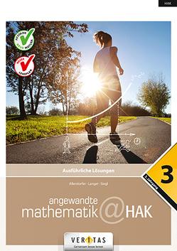 Angewandte Mathematik@HAK 3. Ausführliche Lösungen von Allerstorfer,  Christiane, Langer,  Michael