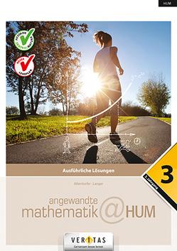 Angewandte Mathematik@HUM 3. Ausführliche Lösungen von Allerstorfer,  Christiane, Langer,  Michael
