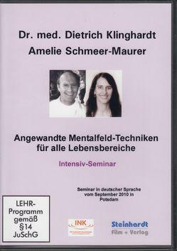 Angewandte Mentalfeld-Techniken für alle Lebensbereiche von Klinghardt,  Dietrich, Schmeer-Maurer,  Amelie