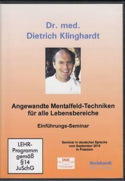 Angewandte Mentalfeld-Techniken für alle Lebensbereiche von Klinghardt,  Dietrich