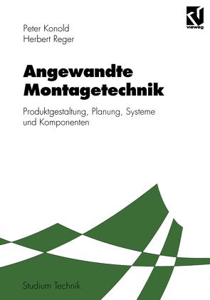 Angewandte Montagetechnik von Hesse,  Stefan, Konold,  Peter, Reger,  Herbert