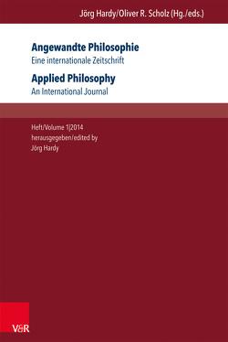 Angewandte Philosophie. Eine internationale Zeitschrift / Applied Philosophy. An International Journal von Borchers,  Dagmar, Chen,  Shan, Hardy,  Jörg, Horn,  Christoph, Scholz,  Oliver, Stoecker,  Ralf