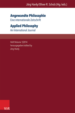 Angewandte Philosophie. Eine internationale Zeitschrift / Applied Philosophy. An International Journal von Borchers,  Dagmar, Chen,  Shan, Hardy,  Jörg, Horn,  Christoph, Scholz,  Oliver R., Stoecker,  Ralf