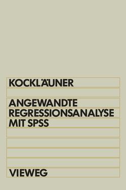Angewandte Regressionsanalyse mit SPSS von Kockläuner,  Gerhard