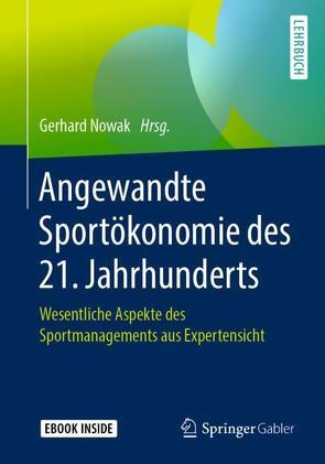 Angewandte Sportökonomie des 21. Jahrhunderts von Nowak,  Gerhard