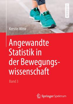 Angewandte Statistik in der Bewegungswissenschaft (Band 3) von Witte,  Kerstin