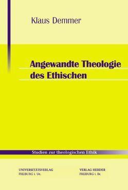 Angewandte Theologie des Ethischen von Demmer,  Klaus