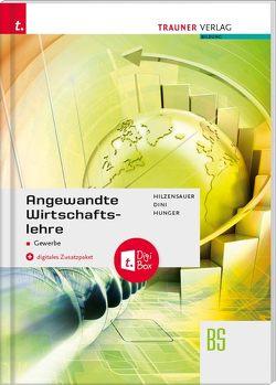 Angewandte Wirtschaftslehre für das Gewerbe + digitales Zusatzpaket von Dini,  Marietta, Hilzensauer,  Gabriele, Hunger,  Hildegard