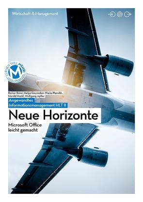 Angewandtes Informationsmanagement HLT II | Neue Horizonte von Bauer,  Martin, Geyrecker,  Helga, Planckh,  Maria