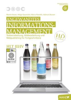 Angewandtes Informationsmanagement HLT III/IV von Bauer,  Martin, Geyrecker,  Helga, Planckh,  Maria, Wurzer,  Helmut
