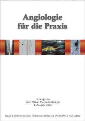Angiologie für die Praxis von Bucek,  R, Hirschl,  M, Lang,  W, Minar,  Erich, Schillinger,  Martin