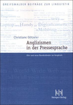 Anglizismen in der Pressesprache von Götzeler,  Christiane
