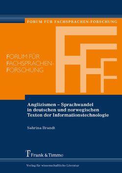 Anglizismen – Sprachwandel in deutschen und norwegischen Texten der Informationstechnologie von brandt,  sabrina