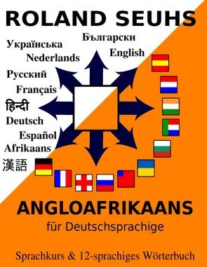 Angloafrikaans für Deutschsprachige von Seuhs,  Roland