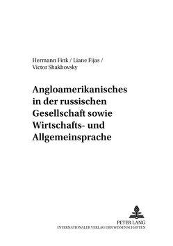 Angloamerikanisches in der russischen Gesellschaft sowie Wirtschafts- und Allgemeinsprache von Fijas,  Liane, Fink,  Marlene
