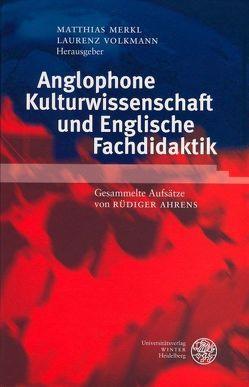 Anglophone Kulturwissenschaft und Englische Fachdidaktik von Merkl,  Matthias, Volkmann,  Laurenz