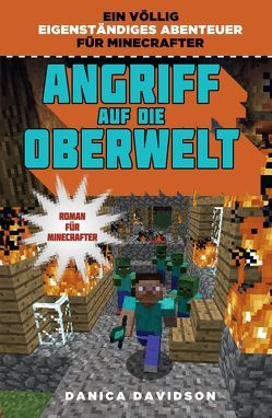Angriff auf die Oberwelt – Roman für Minecrafter von Davidson,  Danica, Kasprzak,  Andreas