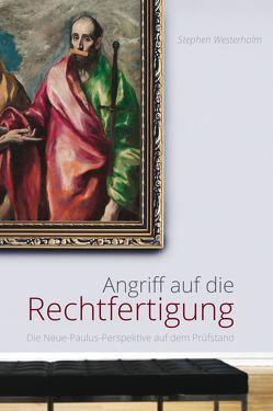 Angriff auf die Rechtfertigung von Schmitsdorf,  Joachim, Westerholm,  Stephen