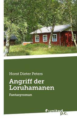 Angriff der Loruhamanen von Peters,  Horst Dieter