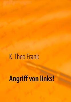 Angriff von links! Angriff von rechts! von Frank,  K. Theo