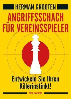 Angriffsschach für Vereinsspieler von Herman,  Grooten
