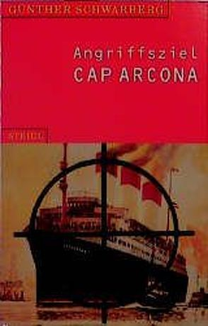 Angriffsziel Cap Arcona von Schwarberg,  Günther