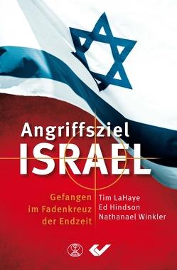 Angriffsziel Israel von Hindson,  Ed, LaHaye,  Tim