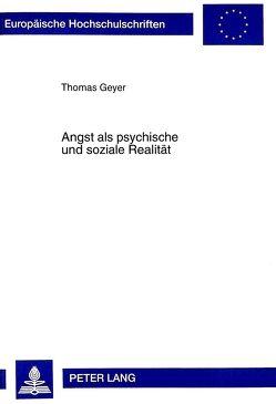 Angst als psychische und soziale Realität von Geyer,  Thomas