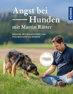 Angst bei Hunden – mit Martin Rütter von Buisman,  Andrea, Rütter,  Martin