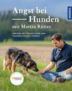 Angst bei Hunden von Buisman,  Andrea, Rütter,  Martin