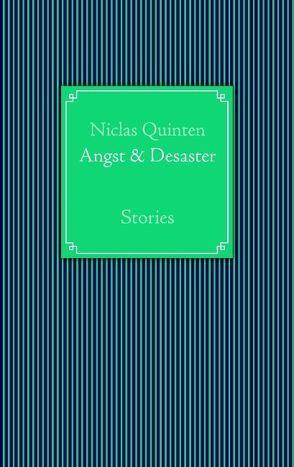 Angst & Desaster von Quinten,  Niclas