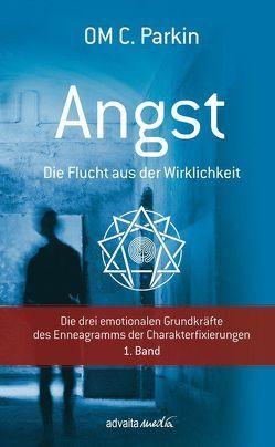 ANGST – Die Flucht aus der Wirklichkeit von DiplPsych. Porep,  Ulrike, Dr.Porep,  Rüdiger, Parkin,  Om C
