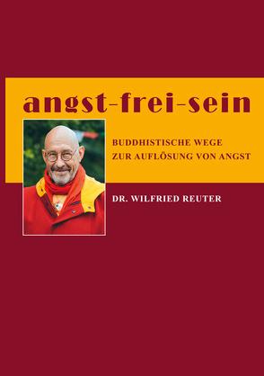 angst – frei – sein von Reuter,  Dr. Wilfried
