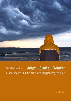Angst – Glaube – Wunder von Bednarzick,  Willi