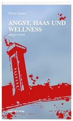 Angst, Haas und Wellness von Ivanov,  Petra