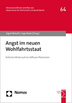 Angst im neuen Wohlfahrtsstaat von Betzelt,  Sigrid, Bode,  Ingo
