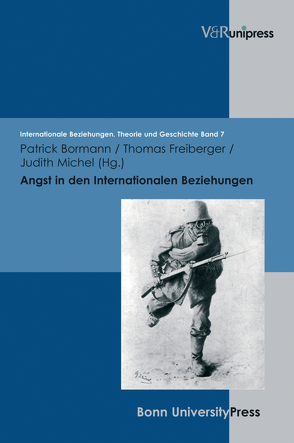 Angst in den Internationalen Beziehungen von Bormann,  Patrick, Dahlmann,  Dittmar, Freiberger,  Thomas, Hacke,  Christian, Hildebrand,  Klaus, Hillgruber,  Christian, Michel,  Judith, Scholtyseck,  Joachim