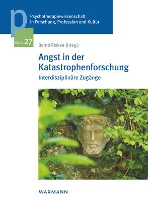 Angst in der Katastrophenforschung von Rieken,  Bernd