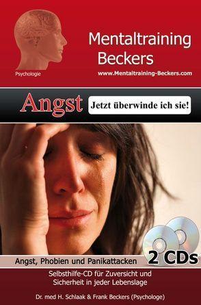 Angst – Jetzt überwinde ich sie! (MP3-Download) von Beckers,  Dipl. Psych. Frank, Schlaak,  Heidemarie