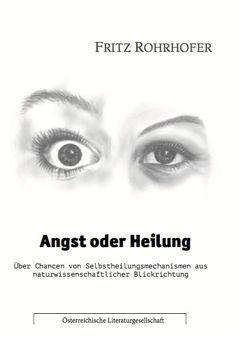 Angst oder Heilung von Rohrhofer,  Fritz