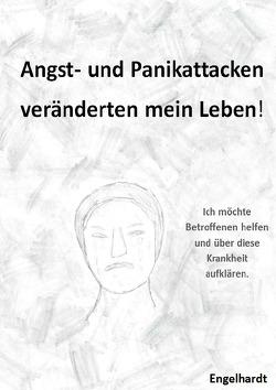 Angst- & Panikattacken veränderten mein Leben! von Engelhardt,  Karin